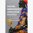 Book Launch: Digital Democracy, Analogue Politics