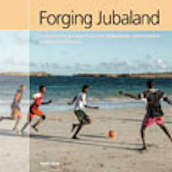 Forging Jubaland: Community perspectives on federalism, governance and reconciliation