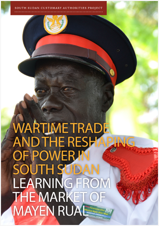 Wartime Trade and the Reshaping of Power in South Sudan