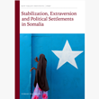 Stabilization, Extraversion and Political Settlements in Somalia
