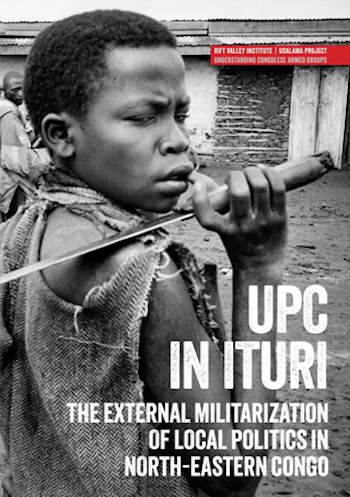 UPC in Ituri: The External Militarization of Local Politics in North-eastern Congo